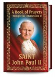 A BOOK OF PRAYERS THROUGH THE INTERCESSION OF ST. JOHN PAUL II (06799E)
